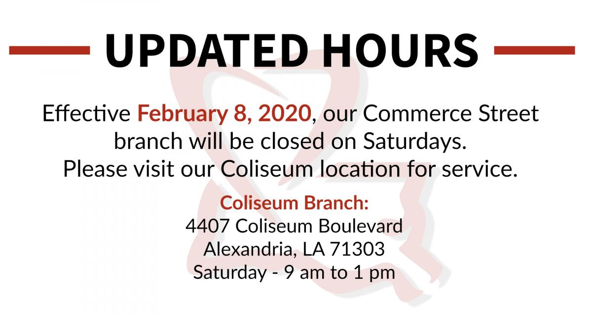 Updated hours of operation for our commerce street branch